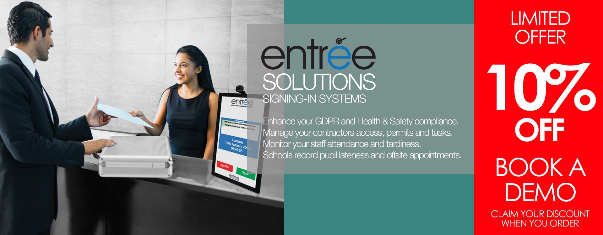 Entrée solutions signing in systems. Enhance your GDPR and Health and Safety compliance. Manage your contractors access. permits and tasks. Monitor your staff attendance and tardiness. Schools record pupil lateness and offsite appointments. Get a 10% discount when your order.