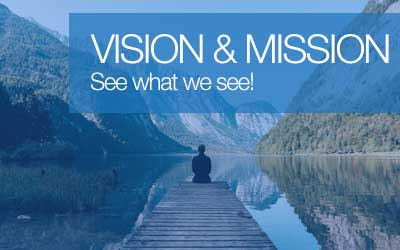 See what we see! Understand our vision and mission. Join us on the journey to where we want to be.